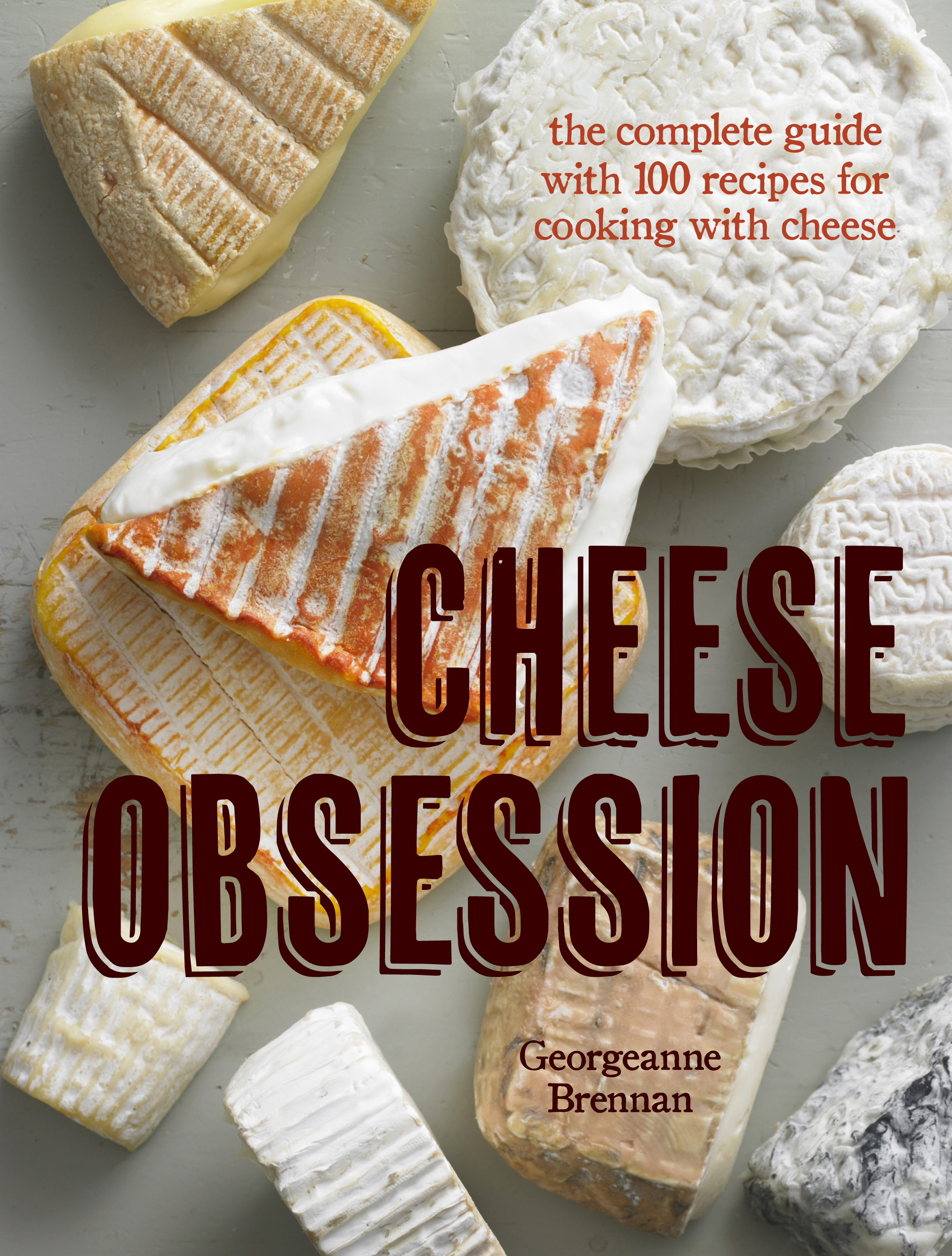 Cheese obsession book by georgeanne brennan official publisher cvr9781616284985 9781616284985 hr forumfinder Image collections