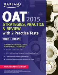 Kaplan OAT 2015 Strategies, Practice, and Review with 2 Practice Tests