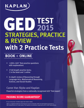 Kaplan GED® Test 2015 Strategies, Practice, and Review with 2 Practice Tests