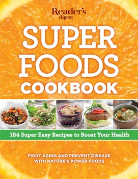 Super foods cookbook book by editors of readers digest super foods cookbook forumfinder Choice Image