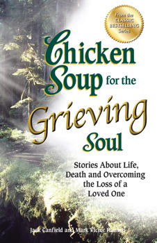 Chicken Soup for the Grieving Soul