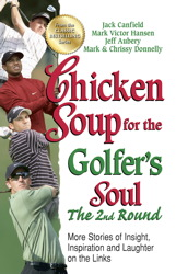 Chicken Soup for the Golfer's Soul, The 2nd Round
