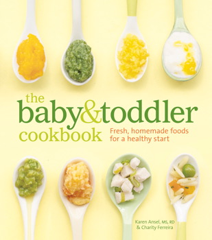 The baby and toddler cookbook book by karen ansel ms rd the baby and toddler cookbook forumfinder Image collections
