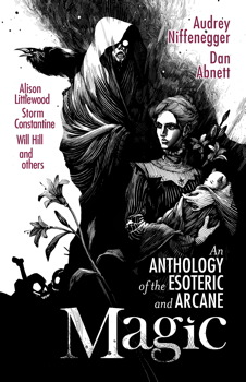 Magic: An Anthology of the Esoteric and Arcane