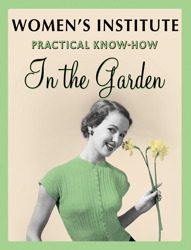 WI Practical Know-How in the Garden