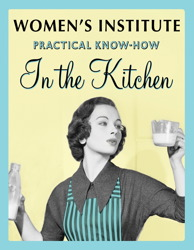WI Practical Know-How In the Kitchen
