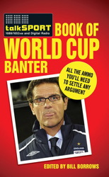 The Talksport Book of World Cup Banter