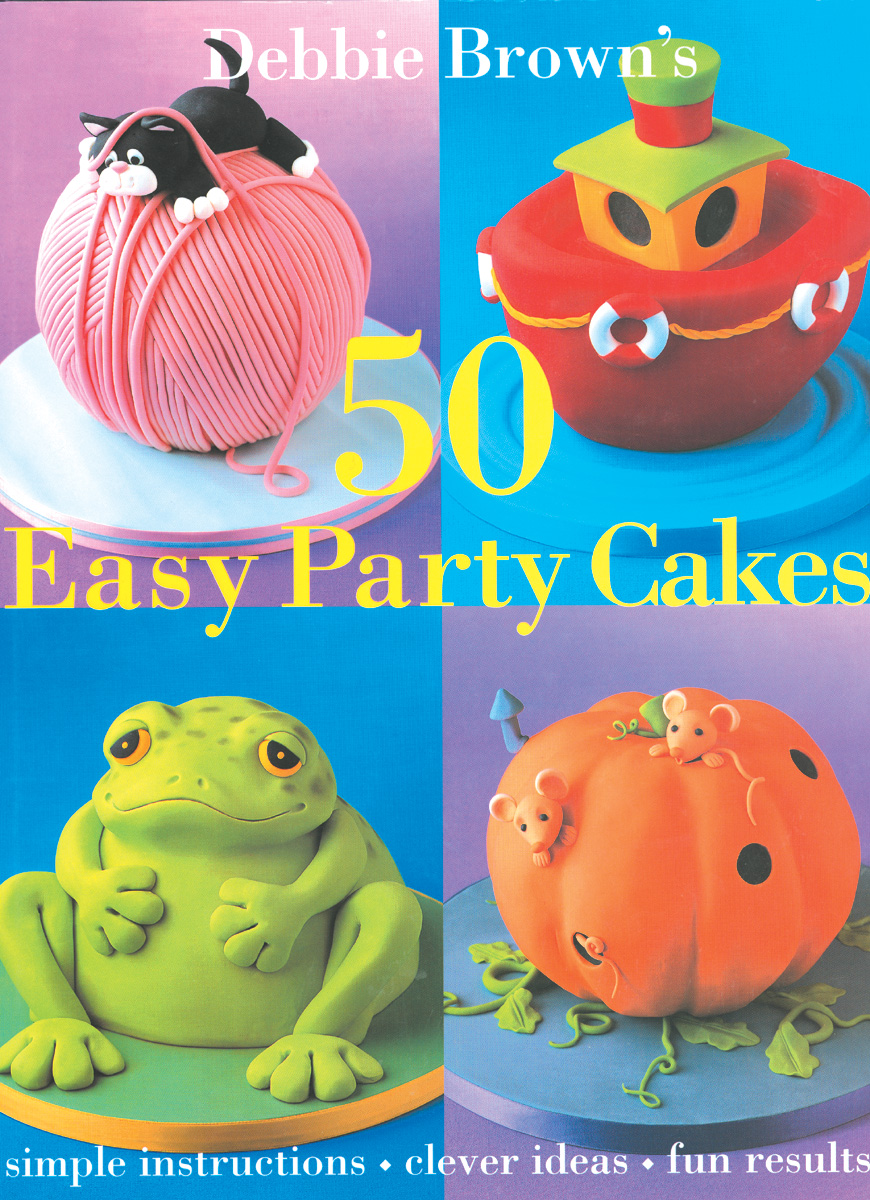 50 Easy Party Cakes Book by Debbie Brown Official ...