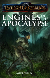 Twilight of Kerberos: Engines of The Apocalypse