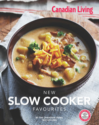Canadian Living: New Slow Cooker Favourites