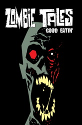 Zombie Tales Vol 3: Good Eatin'