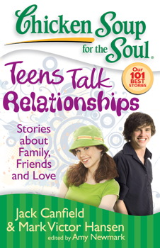 Chicken Soup for the Soul: Teens Talk Relationships