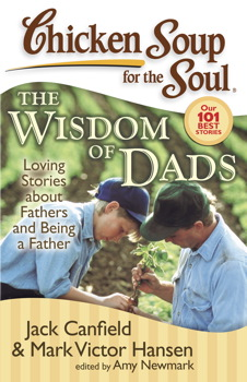 Chicken Soup for the Soul: The Wisdom of Dads