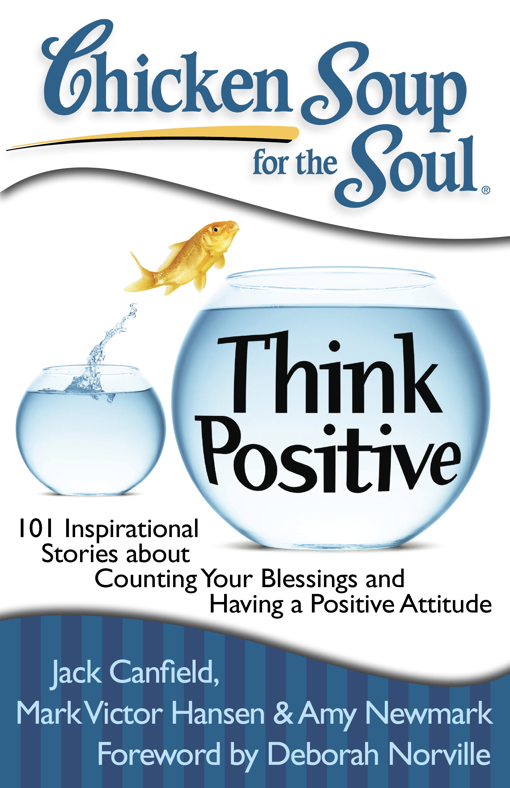 Inspirational Stories About Counting Your Blessings And Having A Positive Attitude Chicken Soup