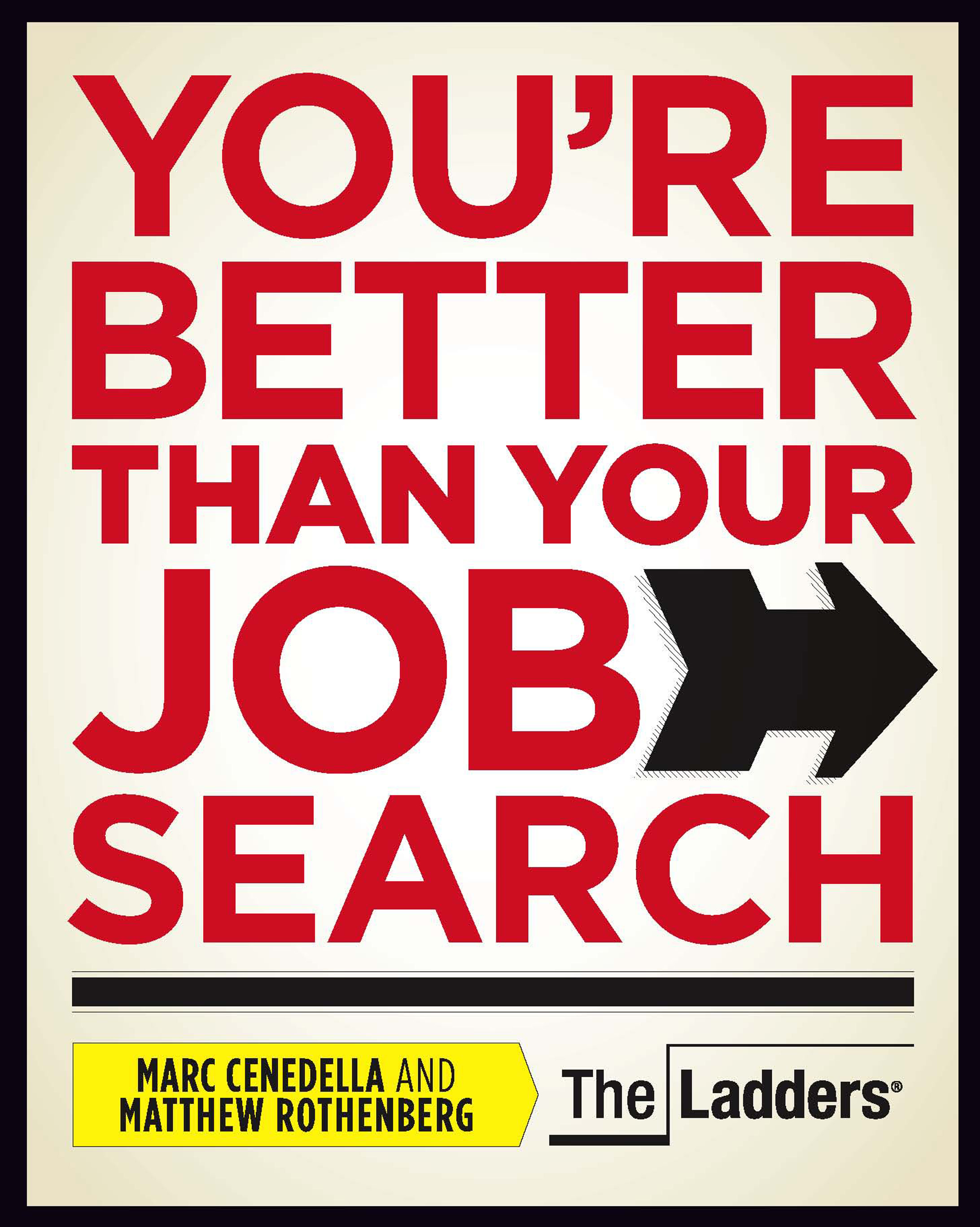 you re better than your job search book by marc cenedella book cover image jpg you re better than your job search