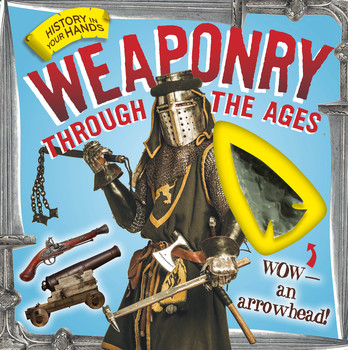 Weaponry through the Ages