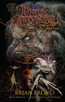 Jim Henson's The Dark Crystal Volume 1: Creation Myths