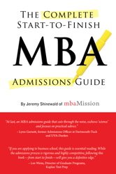 The Complete Start-to-Finish MBA Admissions Guide, 2nd Ed.