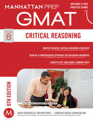 Critical Reasoning GMAT Strategy Guide, 6th Edition