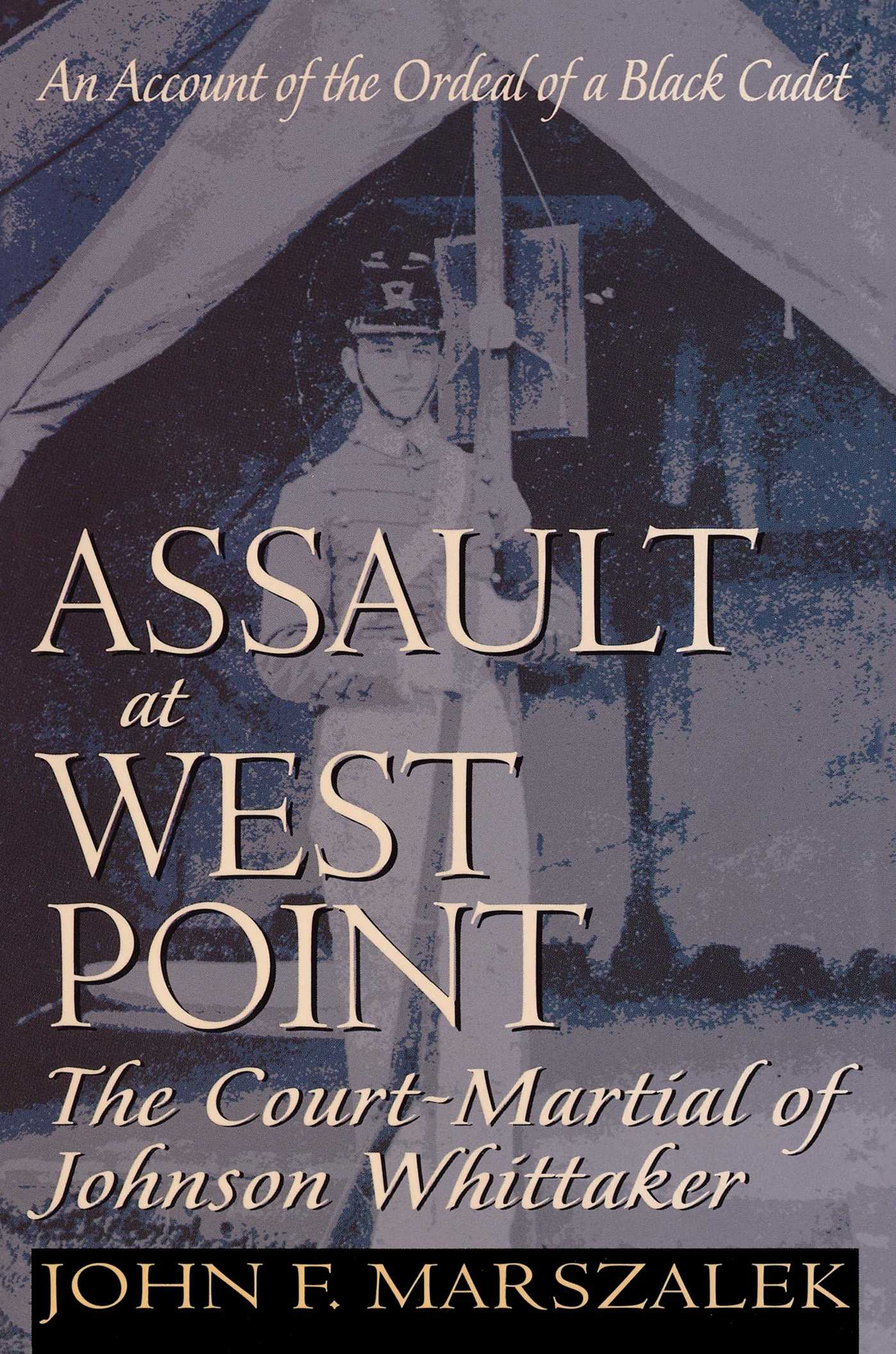 Assault at west point the court martial of johnson whittaker 9780020345152 hr