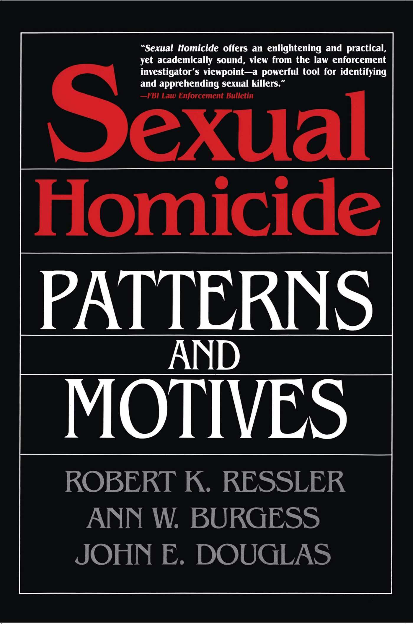 Sexual homicide patterns and motives paperback 9780028740638 hr