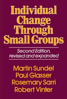 Individual Change Through Small Groups, 2nd Ed.