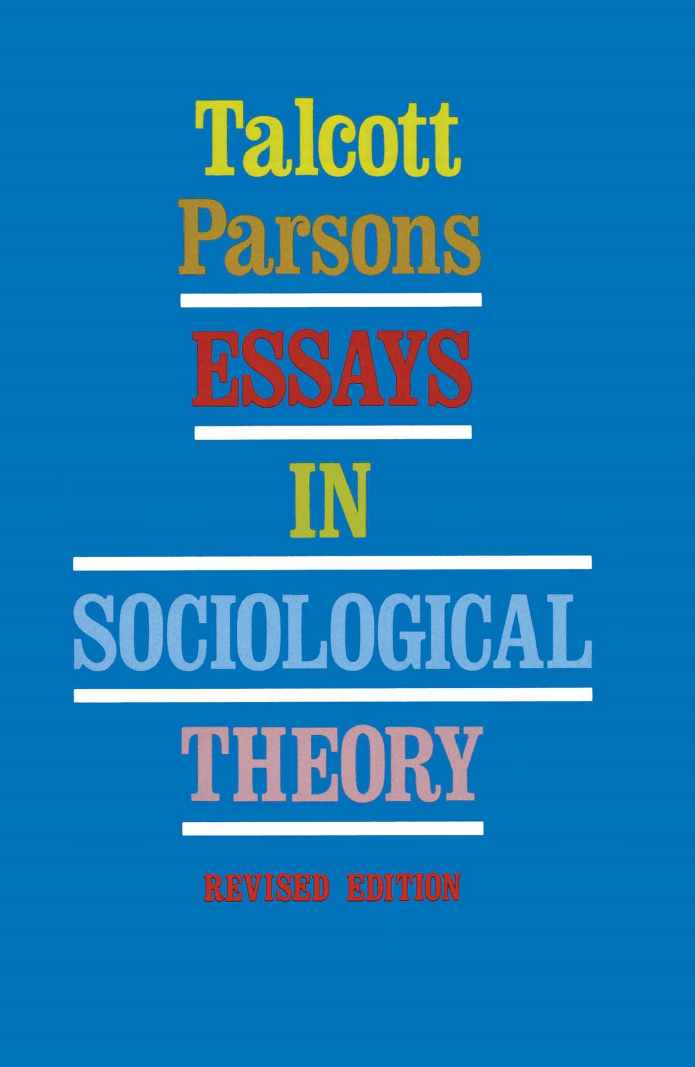 essays in social theory Term papers and essays on interest group theory chicago school criminology crime theory social disorganization from the perspective of sociological theory.