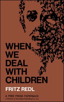 When We Deal with Children Selected Writings