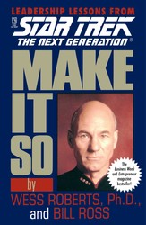 Star Trek: Make It So: Leadership Lessons from Star Trek: The Next Generation