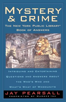 Mystery and Crime: The New York Public Library Book of Answers
