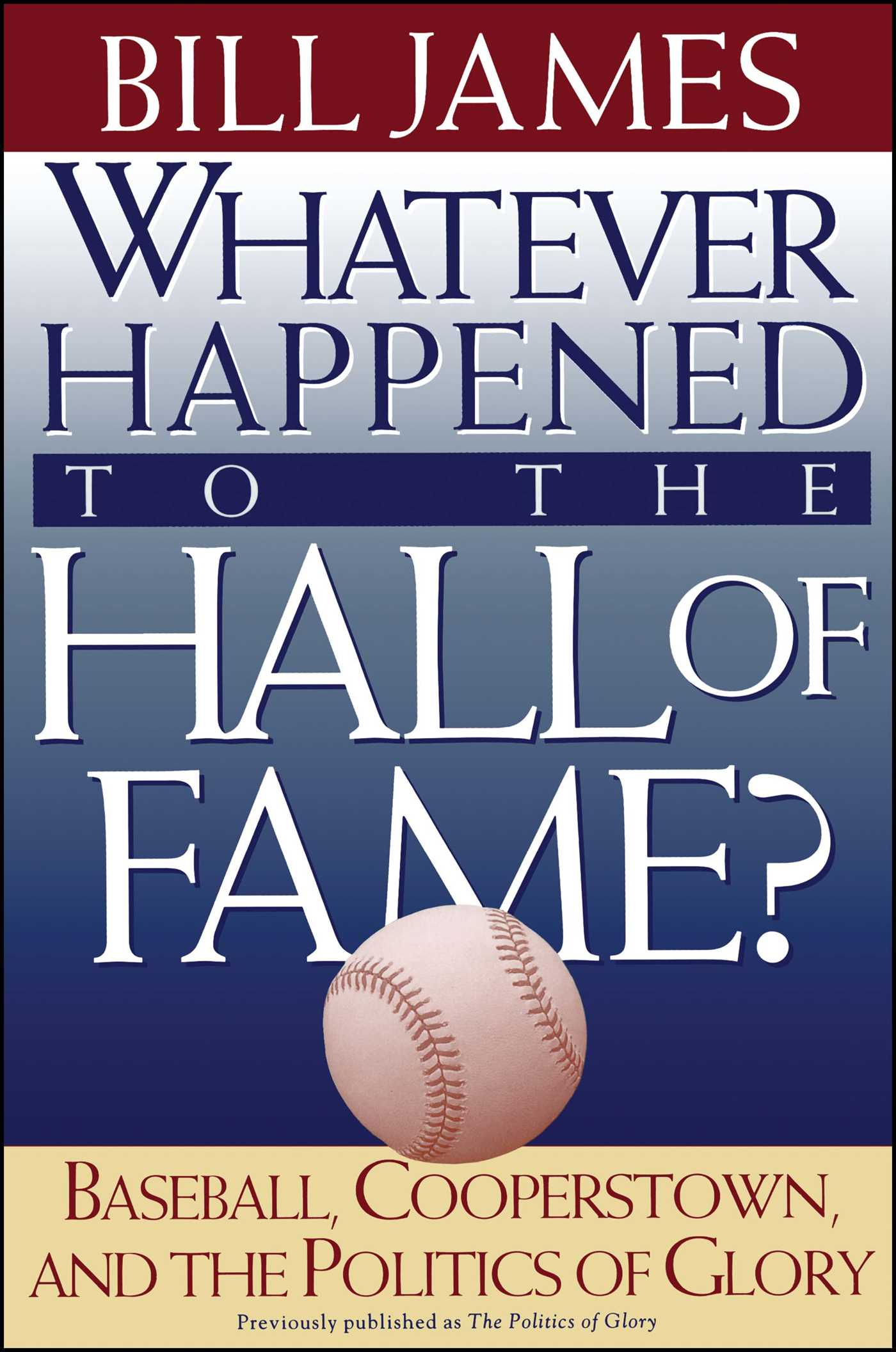 Whatever happened to the hall of fame 9780684800882 hr