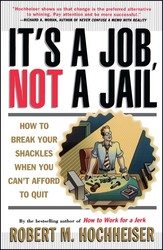 Its a Job Not a Jail