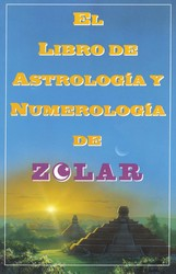 El Libro De Astrologoa Y Numerologoa De Zolar (Zolar's Book of Dreams, Numbers,