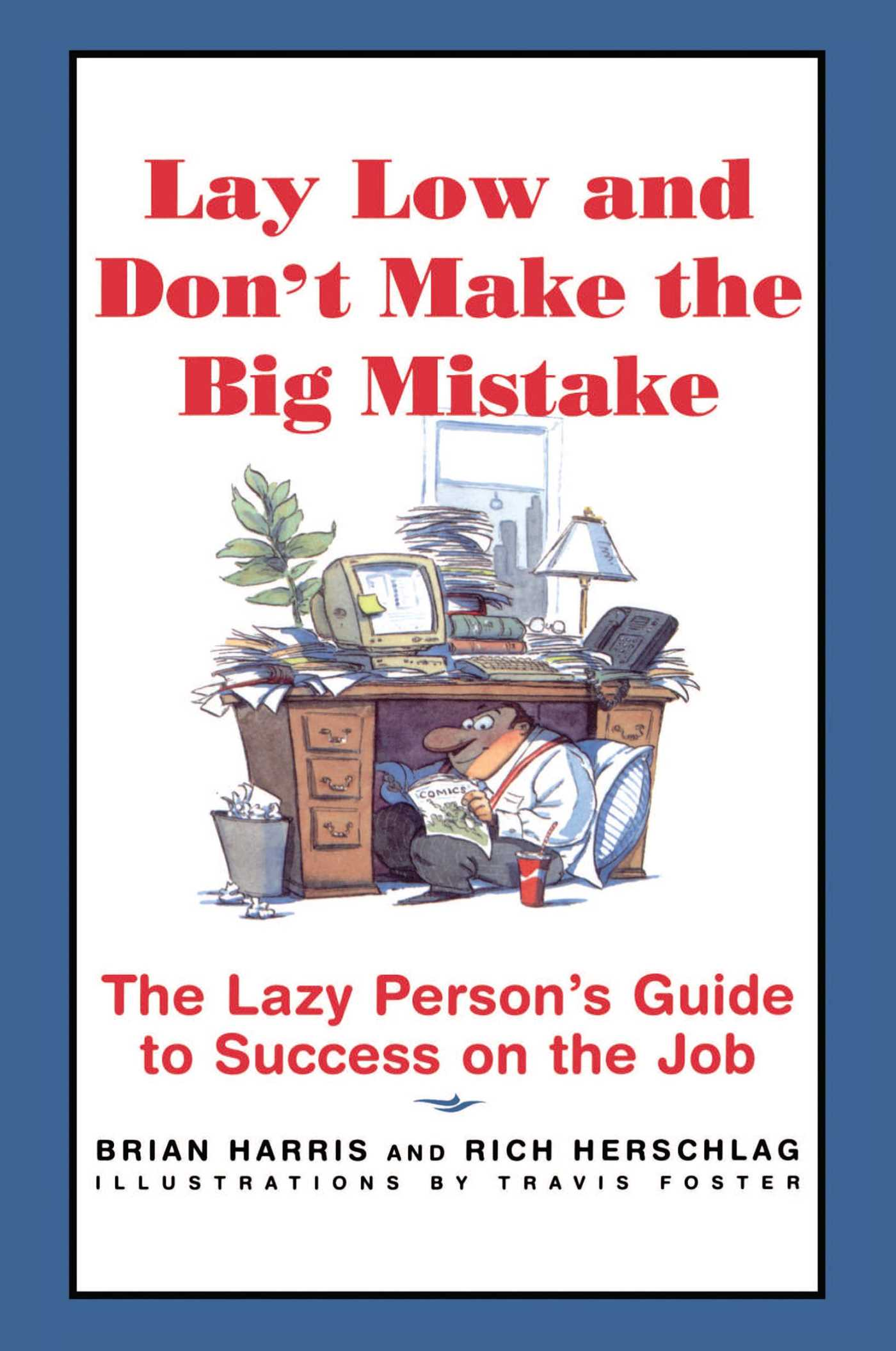 Lay-low-and-dont-make-the-big-mistake-9780684834917_hr