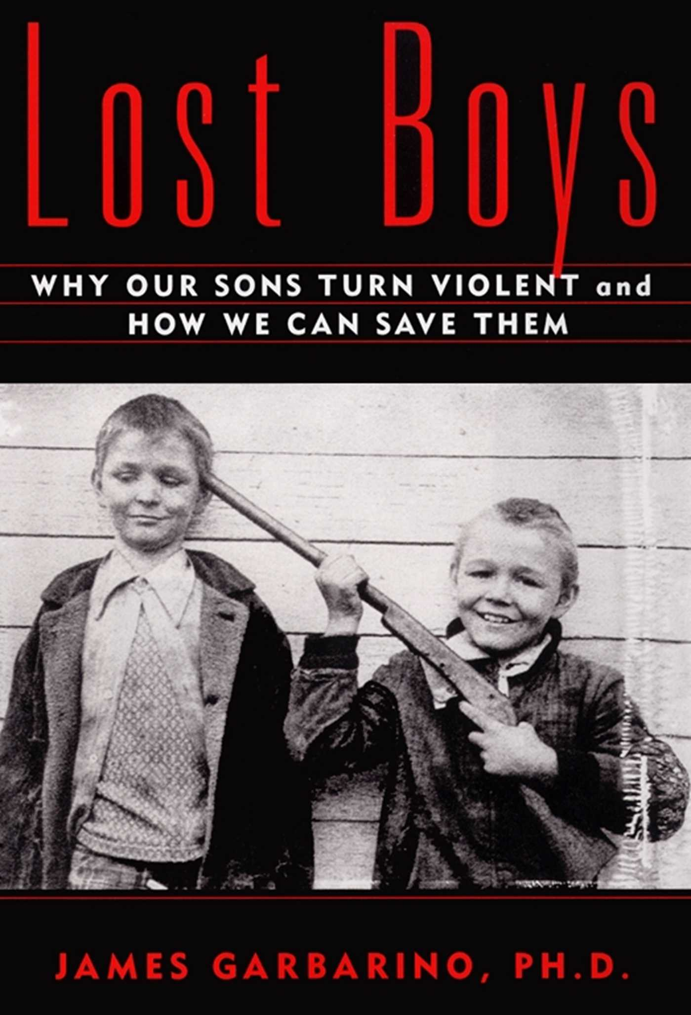 a study of race and youth violence in james garbarinos lost boys If a child is a killer, are the parents to lost boys, revealed the close correlation teens and eliminate the danger of youth violence.