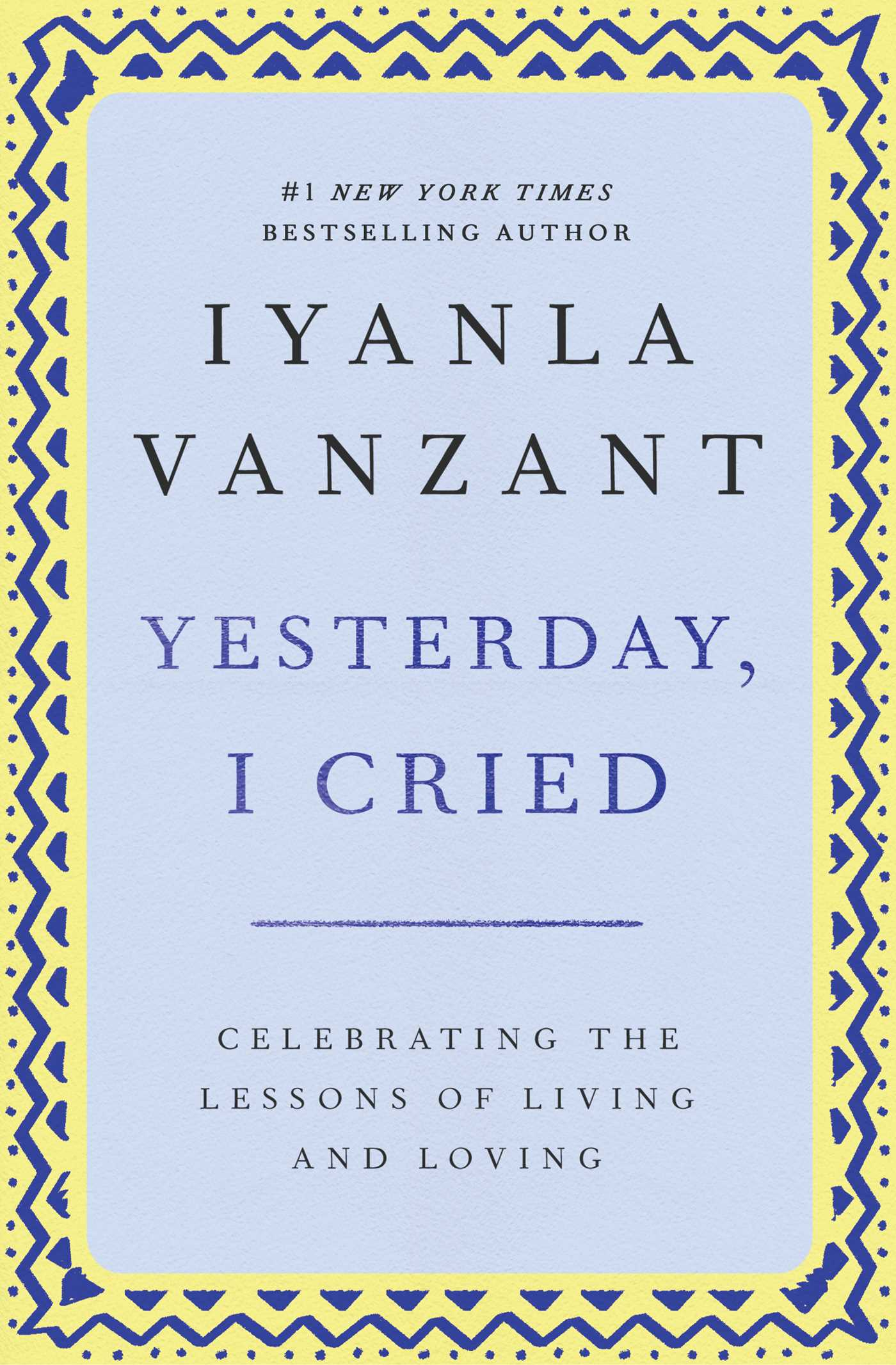 yesterday i cried The author draws on her personal experiences to show how hardships can be transformed into lessons in spiritual growth, healing, and love.