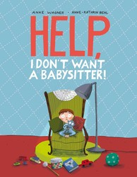 Help, I Don't Want a Babysitter!