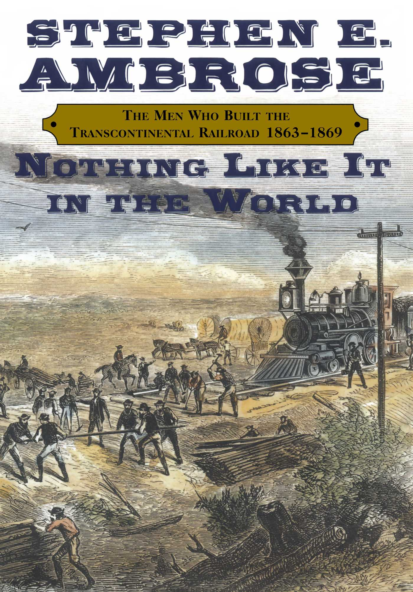 Nothing like it in the world ebook by stephen e ambrose nothing like it in the world 9780743210836 hr fandeluxe Epub
