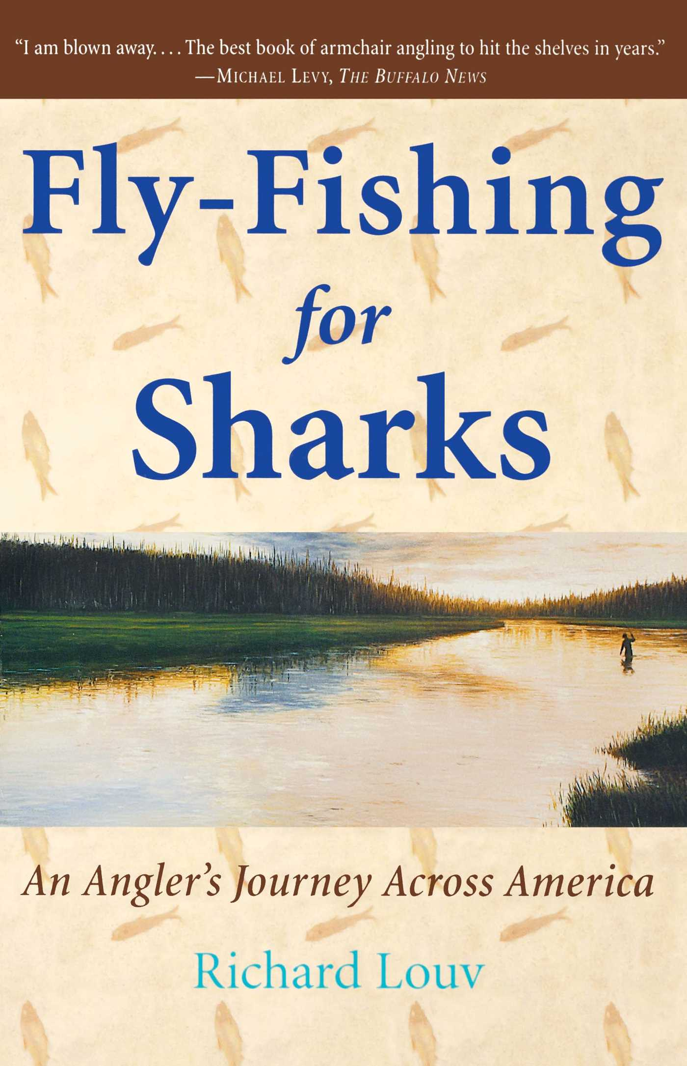 Richard louv official publisher page simon schuster for Fly fishing book