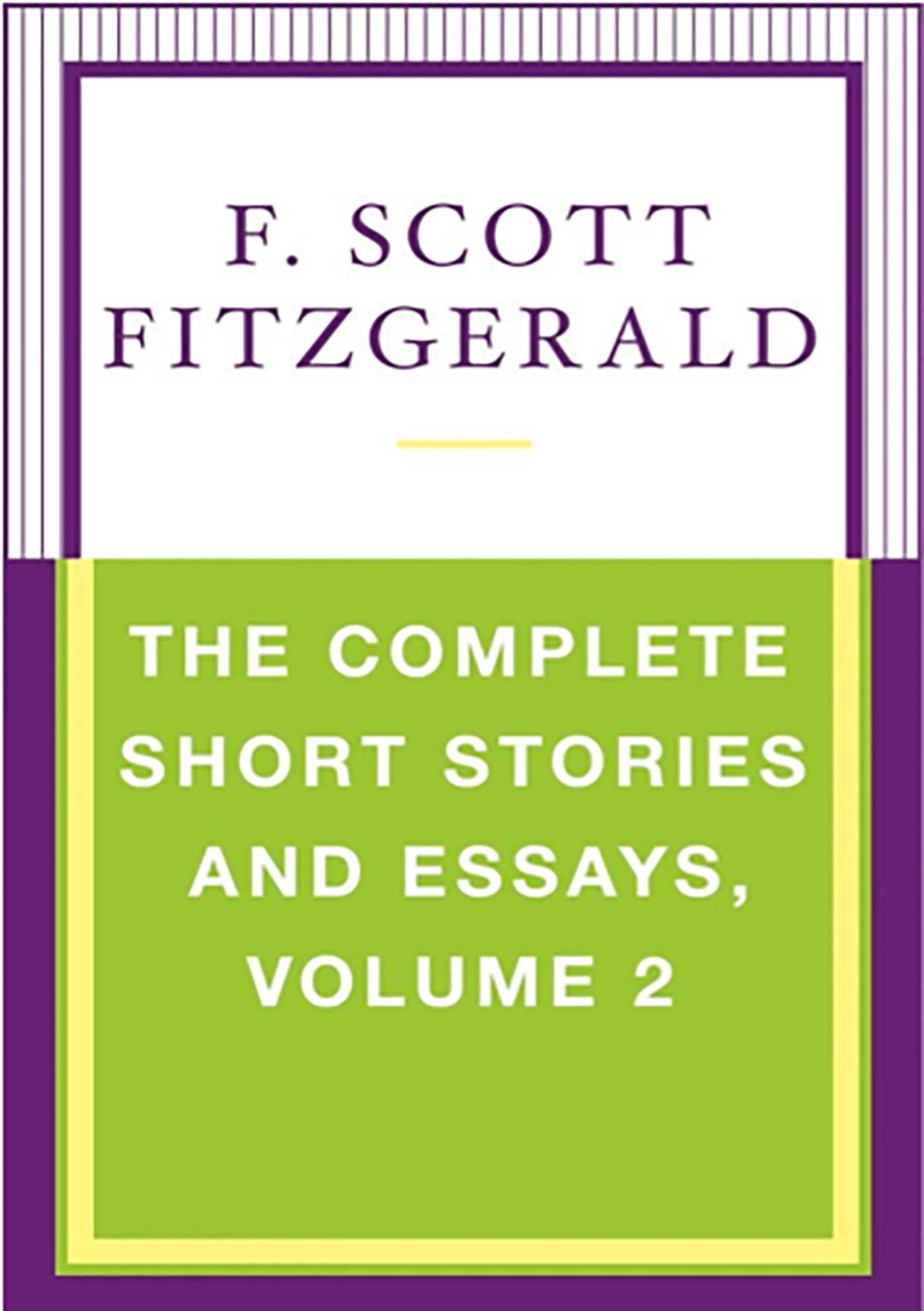 f scott fitzgerald essay f scott fitzgerald facts things you didn  f scott fitzgerald official publisher page simon schuster uk book cover image jpg the complete short