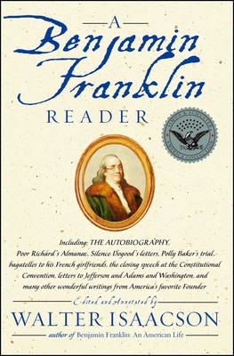 a benjamin franklin reader book by walter isaacson official  a benjamin franklin reader