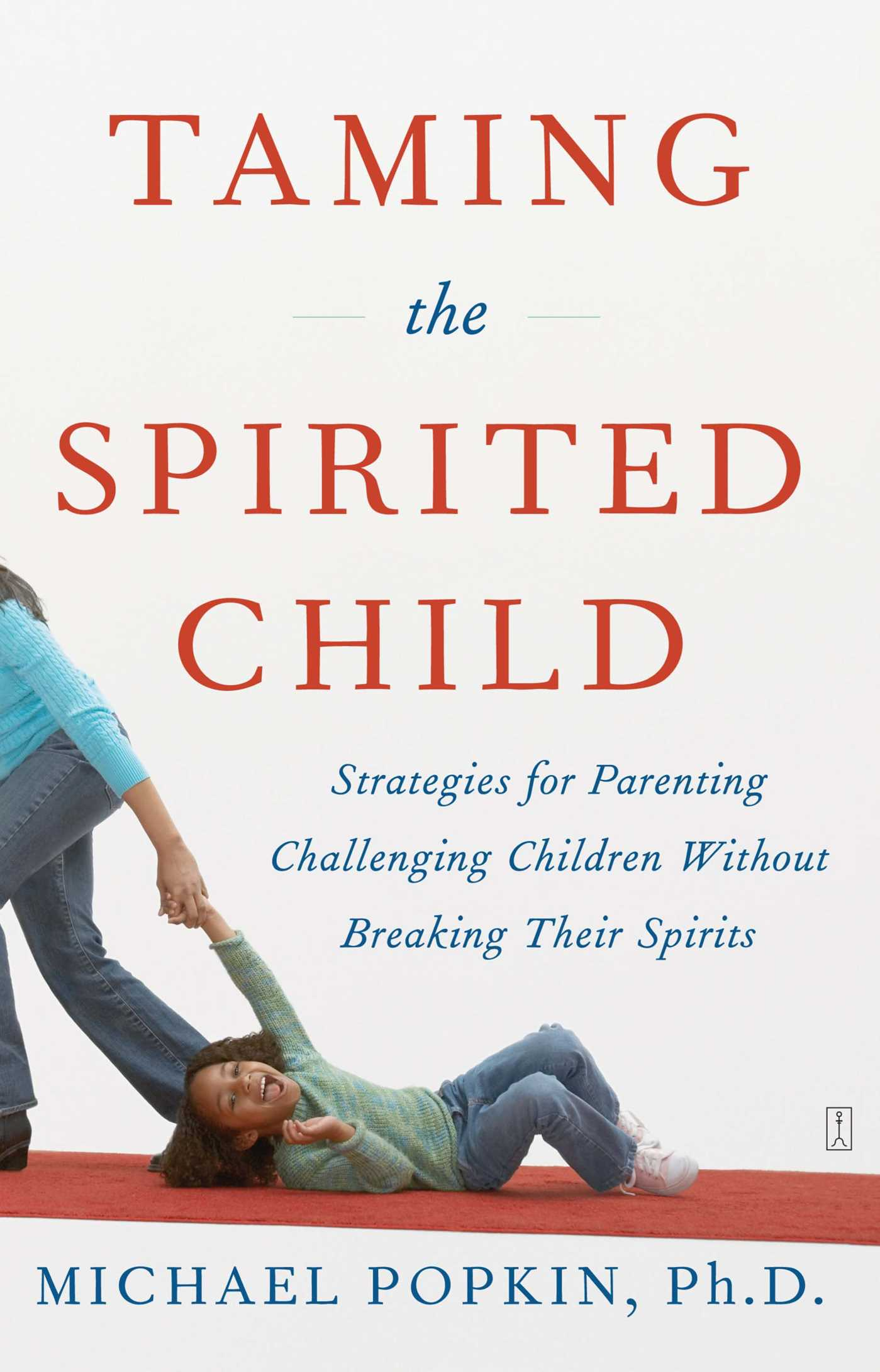 Taming the spirited child 9780743286893 hr