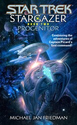 Star Trek: The Next Generation: Stargazer: Progenitor