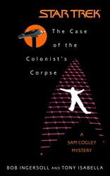 The Star Trek: The Original Series: The Case of the Colonist's Corpse