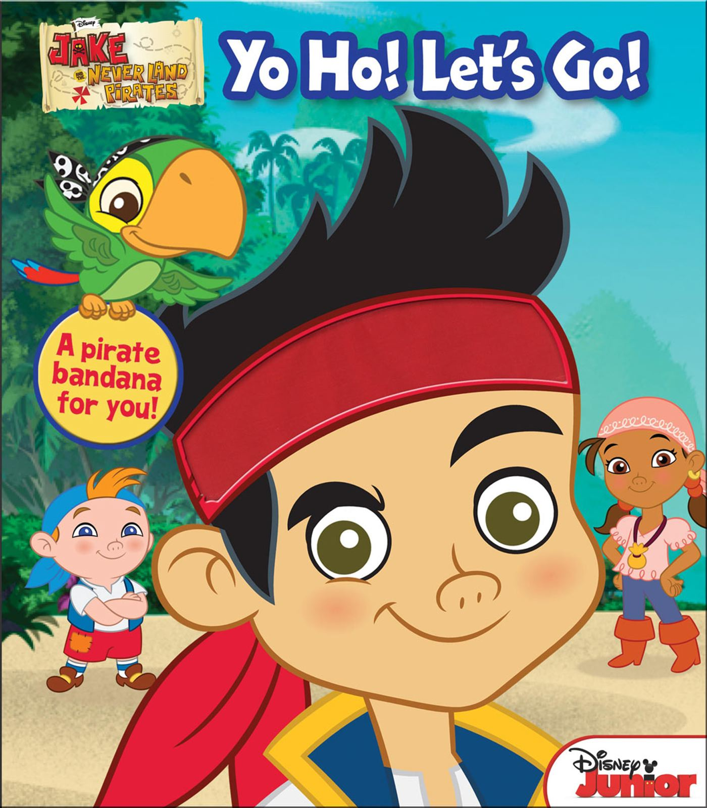disney jake and the never land pirates yo ho let u0027s go book by