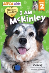 ASPCA kids: Rescue Readers: I Am McKinley