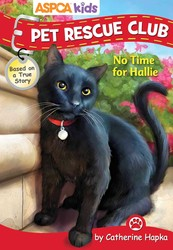 ASPCA kids: Pet Rescue Club: No Time for Hallie