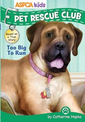 ASPCA kids: Pet Rescue Club: Too Big to Run