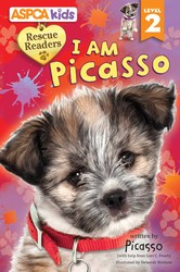ASPCA Kids: Rescue Readers: I Am Picasso