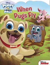 Disney Puppy Dog Pals: When Pugs Fly